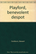 Playford: Benevolent Despot