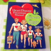 The Complete Australian Heart Disease Prevention Manual with Diet Guide Plus 100 Healthy Recipes