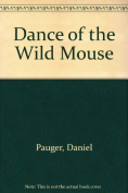 Dance of the Wild Mouse