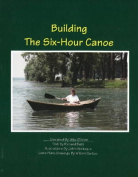 Building the Six-Hour Canoe