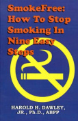 Smokefree--How to Stop Smikong in Nine Easy Steps