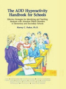 The ADD Hyperactivity Handbook for Schools