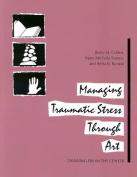Managing Traumatic Stress Through Art