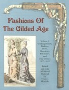 Fashions of the Gilded Age, Volume 1
