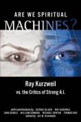 Are We Spiritual Machines?