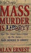Mass Murder is Liberty