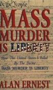 Mass Murder is Liberty