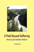 A Path Beyond Suffering