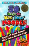 50 Ways to Use Your Noddle