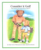 Consider It Golf