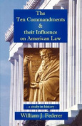 The Ten Commandments & Their Influence on American Law - A Study in History