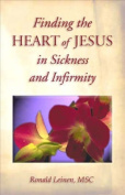 Finding the Heart of Jesus in Sickness and Infirmity