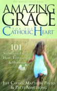 Amazing Grace for the Catholic Heart