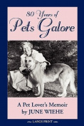 80 Years of Pets Galore - A Pet Lover's Memoir [Large Print]