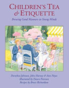 Children's Tea & Etiquette  : Brewing Good Manners in Young Minds