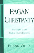 Pagan Christianity