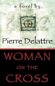 Woman on the Cross: A Novel