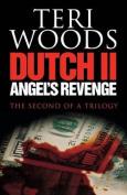 Dutch II. Angel's Revenge