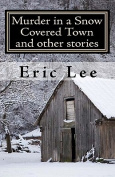Murder in a Snow Covered Town and Other Stories