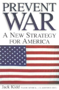 Prevent War-A New Strategy for America