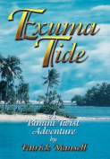 Exuma Tide- A Bimini Twist Adventure