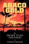 Abaco Gold a Bimini Twist Adventure