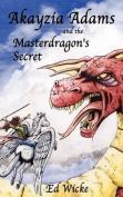 Akayzia Adams and the Masterdragon's Secret