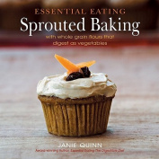 Essential Eating Sprouted Baking