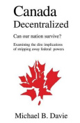Canada Decentralized, Can Our Nation Survive?