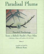 Paradisal Plums - Peaceful Ponderings from a (Rebel) Pandit's Puce Palm