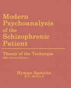 Modern Psychoanalysis of the Schizophrenic Patient