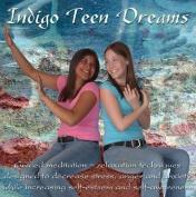 Indigo Teen Dreams [Audio]