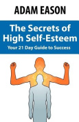 Secrets of High Self Esteem