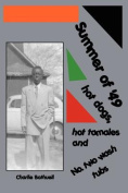 Summer of '49 Hot Dogs, Hot Tamales and Number Two Tubs