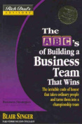 ABC's of Building a Business Team That Wins