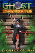 Ghost Investigator Volume 2