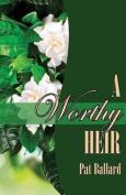 A Worthy Heir