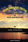 Searching for Truths-Amidst Expressions of Unity and Diversity