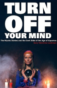 Turn Off Your Mind