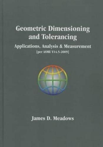 Geometric Dimensioning and Tolerancing Handbook by James D. Meadows.