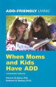 When Moms and Kids Have ADD