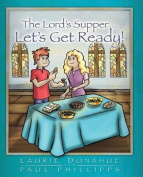The Lord's Supper... Let's Get Ready!