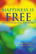 Happiness Is Free, and It's Easier Than You Think!