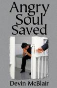Angry Soul Saved
