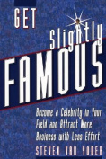 Get Slightly Famous