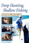 Deep Hunting, Shallow Fishing