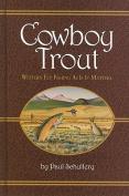 Cowboy Trout