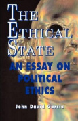 The Ethical State - An Essay on Political Ethics