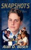 Snapshots In Memory Of Ben
