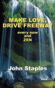 Make Love, Drive Freeway